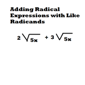 Adding Radical Expressions with Like Radicands