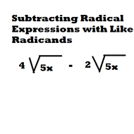 Subtracting Radical Expressions with Like Radicands