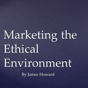 Marketing the Environment Ethically