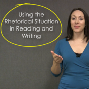 Using the Rhetorical Situation in Reading and Writing