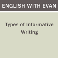 Types of Informative Writing