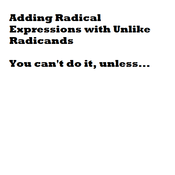 Adding Radical Expressions with Unlike Radicands