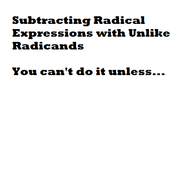 Subtracting Radical Expressions with Unlike Radicands