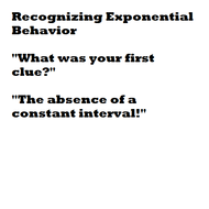 Recognizing Exponential Behavior