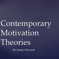 Contemporary Motivation Theories