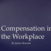 Compensation in the workplace