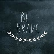 What do you want to be brave about?