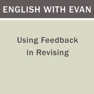 Using Feedback in Revising
