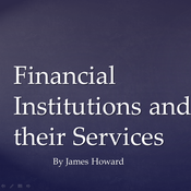 Financial Institutions and Their Services