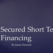 Secured Short Term Financing