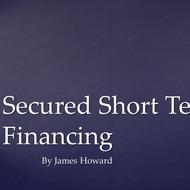 Secured Short Term Financing