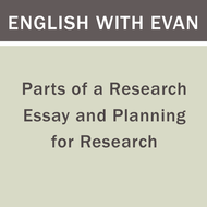 Parts of a Research Essay and Planning for Research