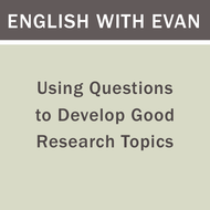 Using Questions to Develop Good Research Topics