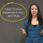 Word Choice, Experimentation, and Style
