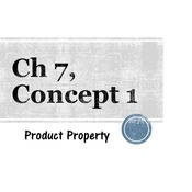 Chapter 7, Concept 1 - Product Property