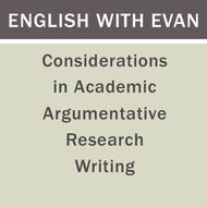 Considerations in Academic Argumentative Research Writing