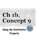 Chapter 1a, Concept 9 - Using Distributive Property