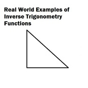 Real World Examples of Inverse Trigonometry Functions