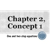 Chapter 2, Concept 1 - One and Two-step Equations