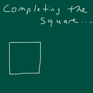 Completing the square with expressions