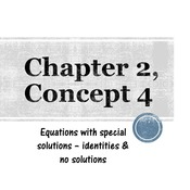 Chapter 2, Concept 4 - Equations with Special Solutions