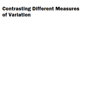 Contrasting Different Measures of Variation