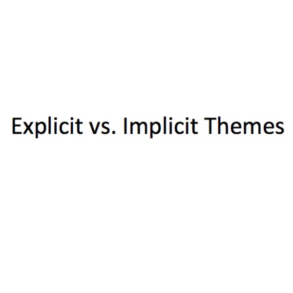 Explicit vs. Implicit Themes