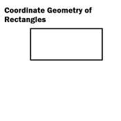 Coordinate Geometry of Rectangles Tutorials, Quizzes, and