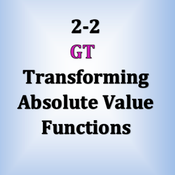 GT 2-2 Transforming Absolute Value Fuctions