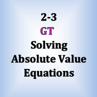 GT 2-3 Solving Absolute Value Equations