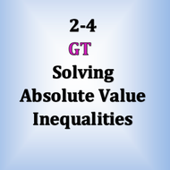 GT 2-4 Solving Absolute Value Inequalities
