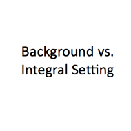 Background vs. Integral Setting