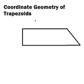 Coordinate Geometry of Trapezoids