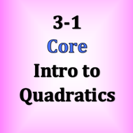 Core 3-1 Intro to Quadratics
