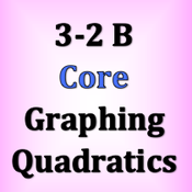 Core 3-2 B Graphing Quadratics