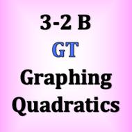 GT 3-2 B Graphing Quadratics