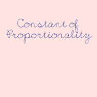10-29 Constant of Proportionality