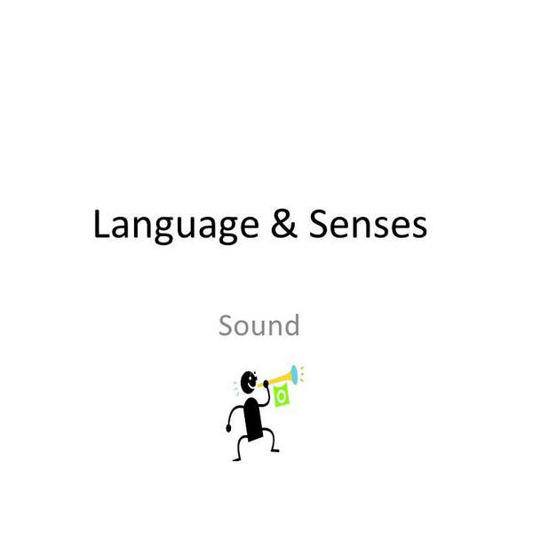 Language & the Senses: Sound