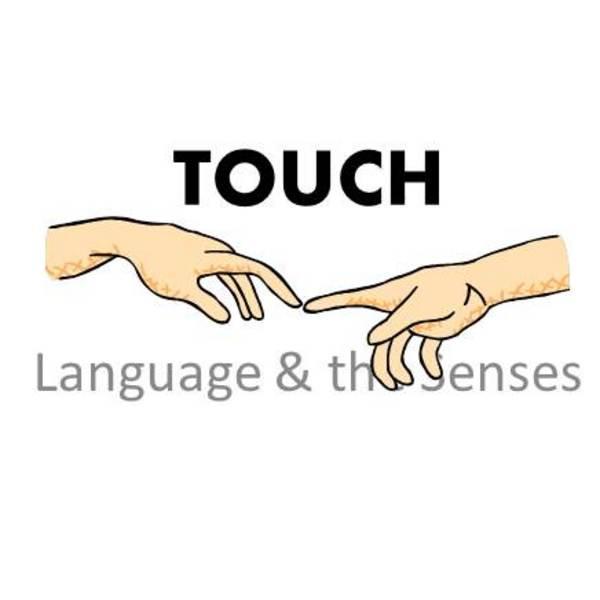 Language & the Senses: Touch