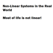 Non-Linear Systems in the Real World