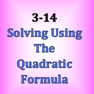 3-14 Solving using The Quadratic Formula