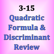 3-15 Quadratic Formula & Discriminant Review