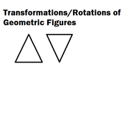 Transformations/Rotations of Geometric Figures