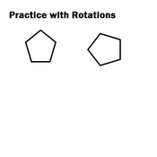 Practice with Rotations