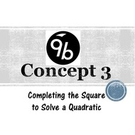 Chapter 9b, Concept 3 - Completing the Square