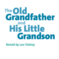 """The Old Grandfather and His Little Grandson"" &  ""The Wise Old Woman"""