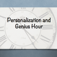 Personalization and Genius Hour