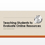 Teaching Students to Evaluate Online Resources