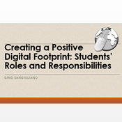 Creating a Positive Digital Footprint: Students' Roles and Responsibilities