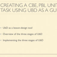 Creating a CBE, PBL Unit and Task Using UbD as a Guide